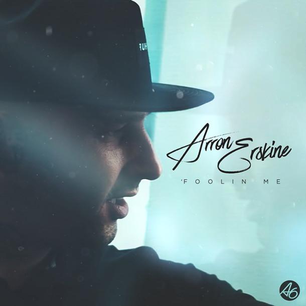 Arron Erskine - Foolin Me